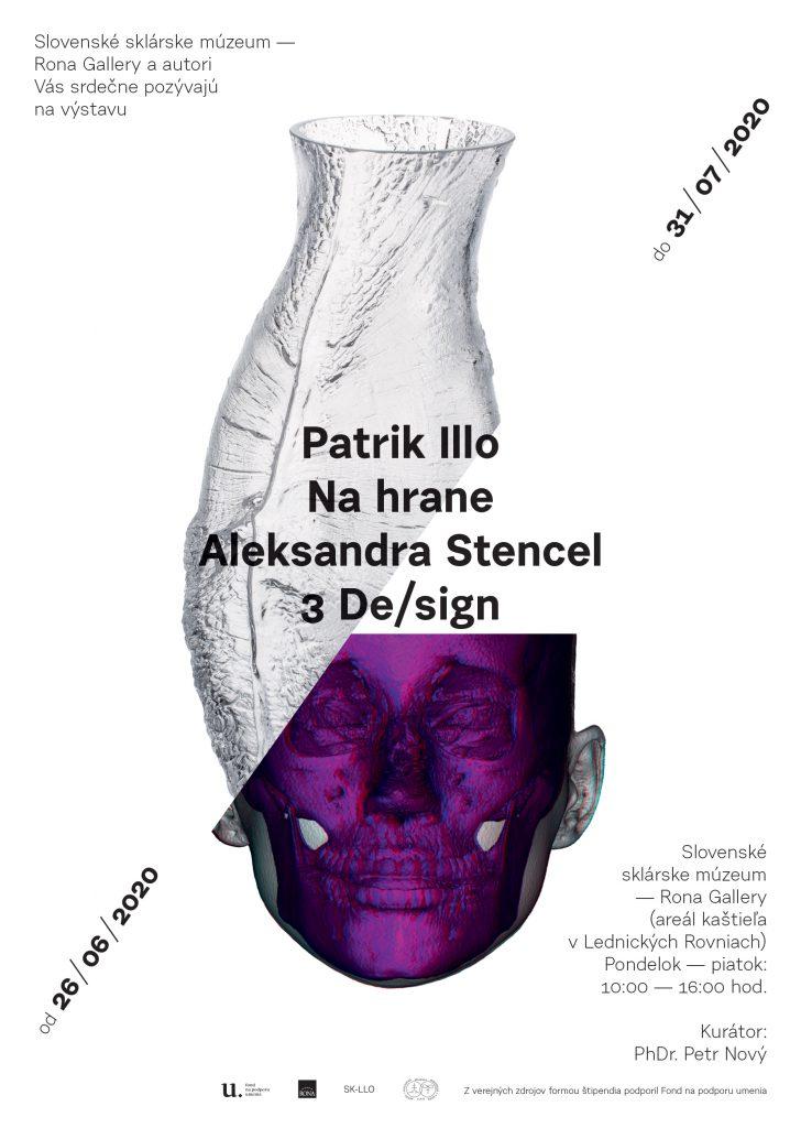 Výstava   Patrik Illo: Na hrane & Aleksandra Stencel: 3 De/sign